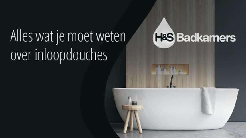 Alles Wat Je Moet Weten Over Een Inloopdouche Badkamerrenovatie Limburg H S Badkamers